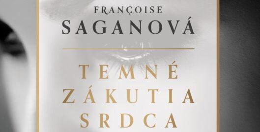 Françoise Saganová: Temné zákutia srdca